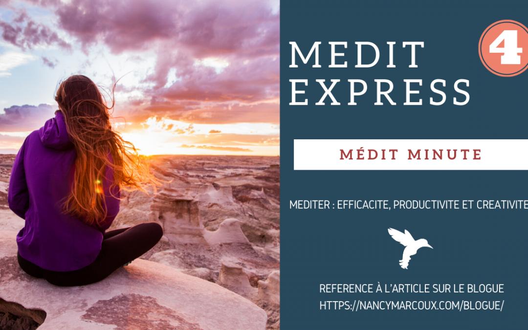«Médit Minute» Méditer: Efficacité, productivité et créativité.